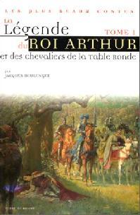 L gende du roi arthur et des chevaliers de la table ronde - Le cycle arthurien et les chevaliers de la table ronde ...